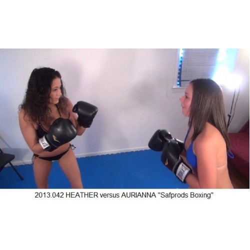 "2013.042 HEATHER versus AURIANNA ""Safprods Boxing"""