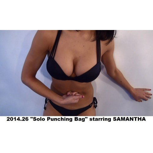 "2014.026 ""Solo Punching Bag"" starring SAMANTHA"