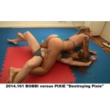 "2014.161 BOBBI versus PIXIE ""Destroying Pixie"""