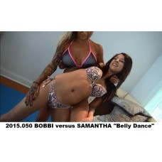 "2015.050 BOBBI versus SAMANTHA ""Belly Dance"""