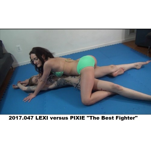 "2017.047 LEXI versus PIXIE ""The Best Fighter"""