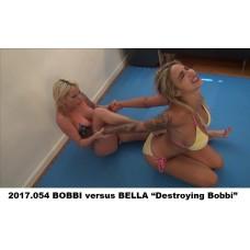 "2017.054 BOBBI versus BELLA ""Destroying Bobbi"""