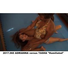 "2017.060 ADRIANNA versus TASHA ""Humiliated"""